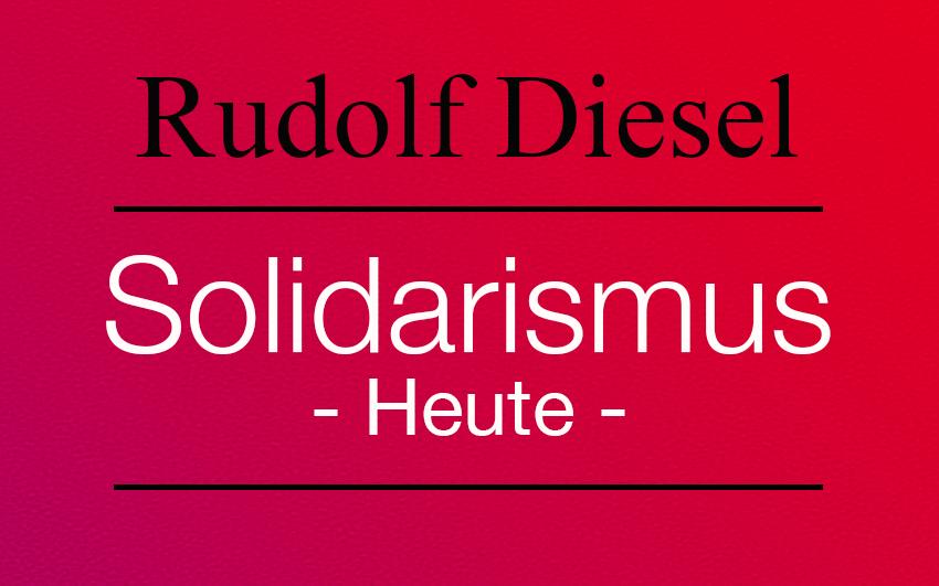 Rudolf-Diesel-Solidarismus-Heute